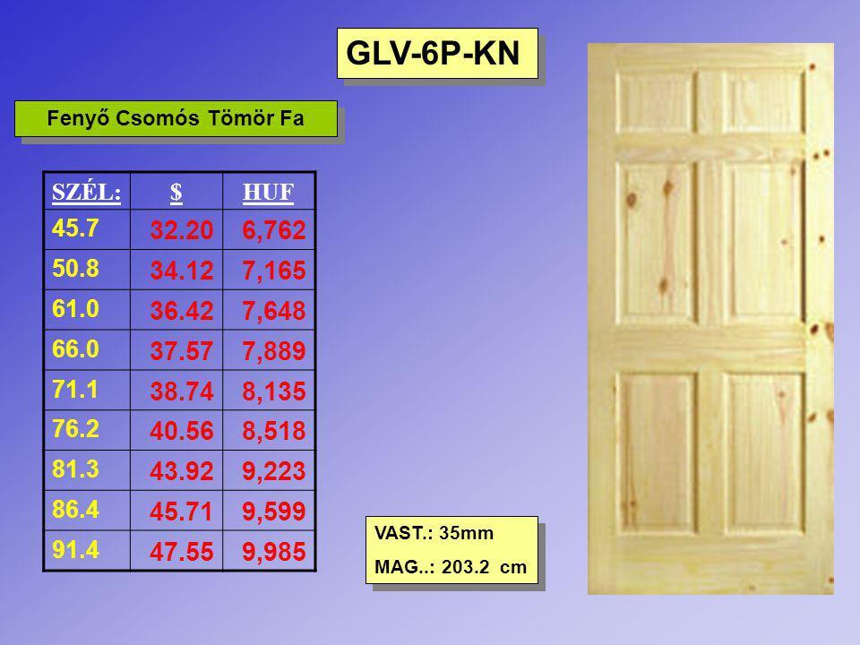 GLV-2P-KN GLV-3P-KN GLV-4P-KN Fenyő Csomós Tömör Fa VAST.: 35mm MAG.: 203.2 cm VAST.: 35mm MAG.: 203.2 cm