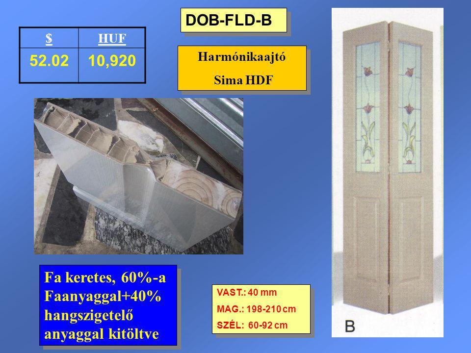 DOB-FLD-B Harmónikaajtó Sima HDF Harmónikaajtó Sima HDF VAST.: 40 mm MAG.: 198-210 cm SZÉL: 60-92 cm VAST.: 40 mm MAG.: 198-210 cm SZÉL: 60-92 cm $HUF