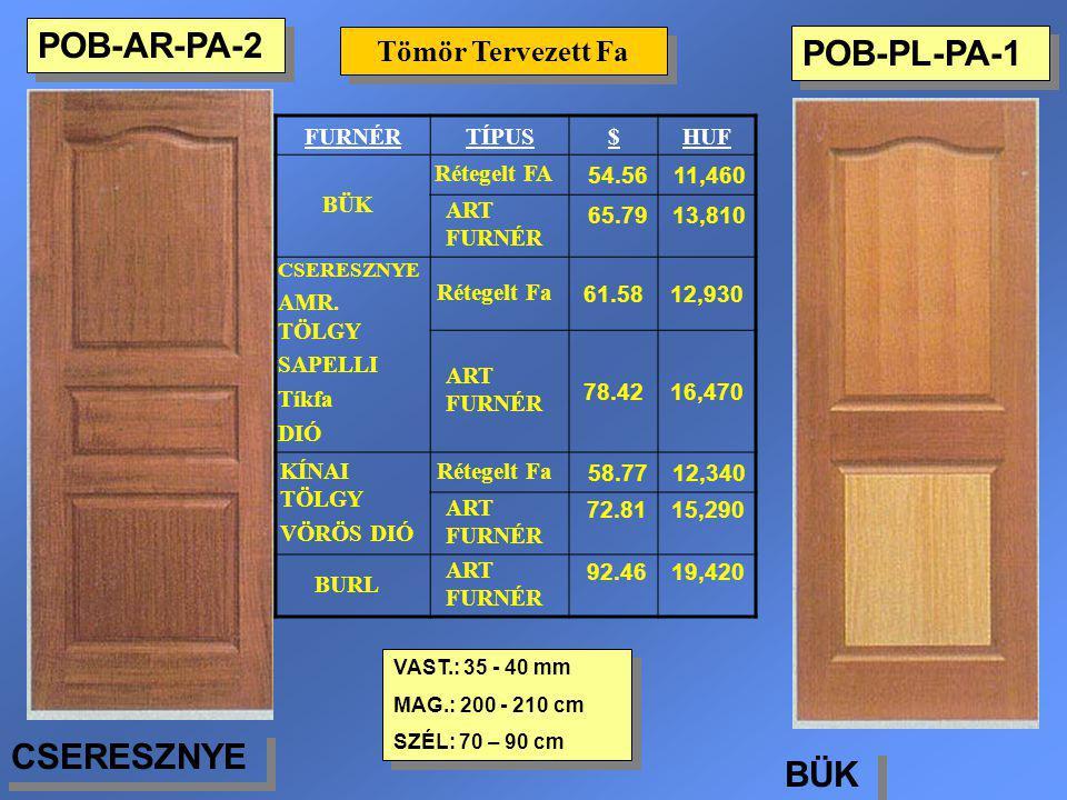 POB-PL-PA-1 Tömör Tervezett Fa VAST.: 35 - 40 mm MAG.: 200 - 210 cm SZÉL: 70 – 90 cm VAST.: 35 - 40 mm MAG.: 200 - 210 cm SZÉL: 70 – 90 cm FURNÉRTÍPUS
