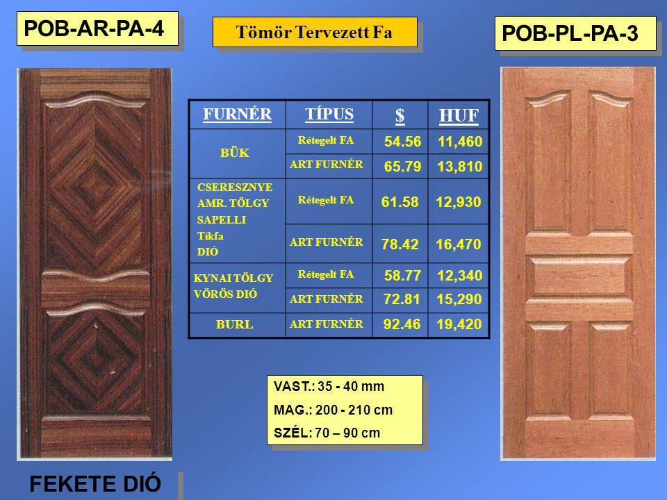 POB-PL-PA-3 Tömör Tervezett Fa VAST.: 35 - 40 mm MAG.: 200 - 210 cm SZÉL: 70 – 90 cm VAST.: 35 - 40 mm MAG.: 200 - 210 cm SZÉL: 70 – 90 cm FURNÉRTÍPUS