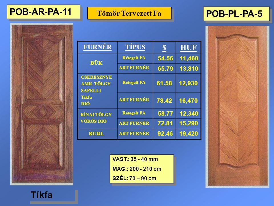 POB-PL-PA-5 Tömör Tervezett Fa VAST.: 35 - 40 mm MAG.: 200 - 210 cm SZÉL: 70 – 90 cm VAST.: 35 - 40 mm MAG.: 200 - 210 cm SZÉL: 70 – 90 cm FURNÉRTÍPUS