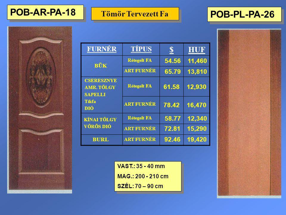 POB-PL-PA-26 Tömör Tervezett Fa VAST.: 35 - 40 mm MAG.: 200 - 210 cm SZÉL: 70 – 90 cm VAST.: 35 - 40 mm MAG.: 200 - 210 cm SZÉL: 70 – 90 cm FURNÉRTÍPU