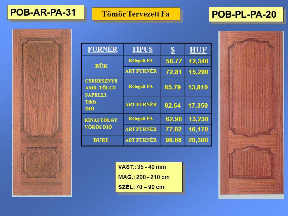POB-PL-PA-20 Tömör Tervezett Fa VAST.: 35 - 40 mm MAG.: 200 - 210 cm SZÉL: 70 – 90 cm VAST.: 35 - 40 mm MAG.: 200 - 210 cm SZÉL: 70 – 90 cm FURNÉRTÍPU