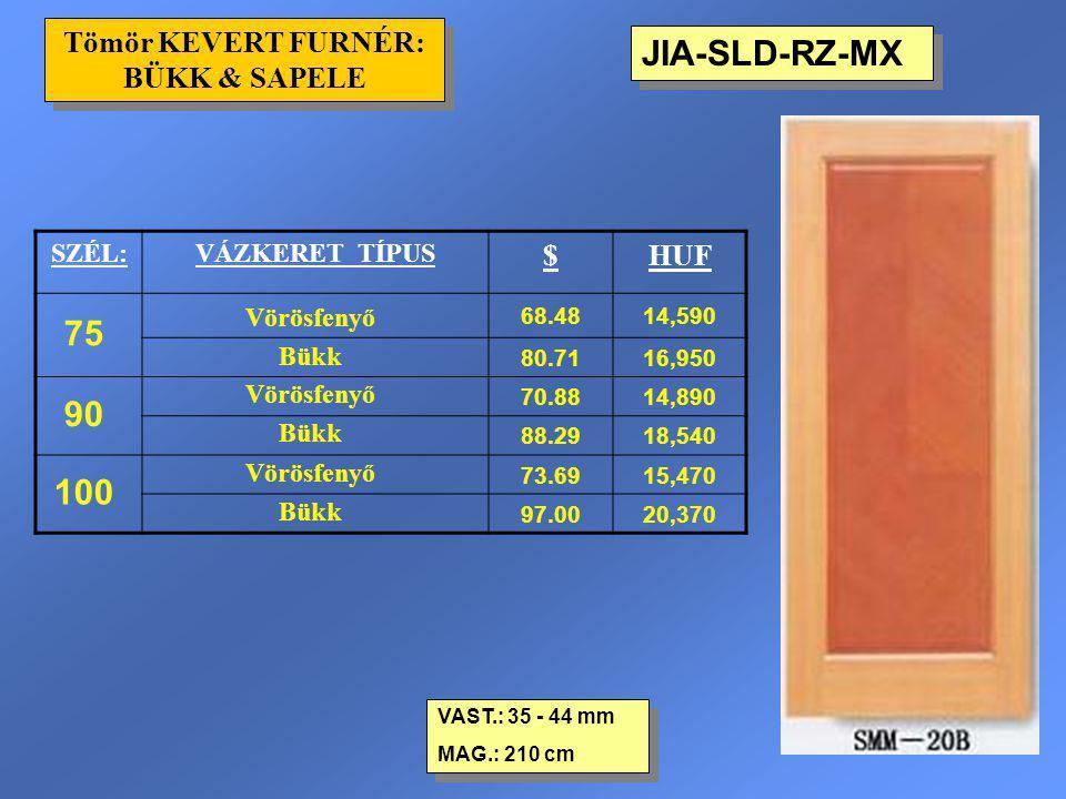 JIA-SLD-RZ-MX VAST.: 35 - 44 mm MAG.: 210 cm VAST.: 35 - 44 mm MAG.: 210 cm Tömör KEVERT FURNÉR: BÜKK & SAPELE SZÉL:VÁZKERET TÍPUS $HUF 75 Vörösfenyő