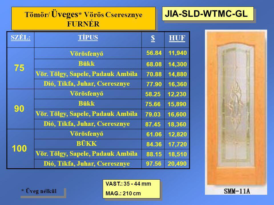 JIA-SLD-WTMC-GL Tömör/ Üveges * Vörös Cseresznye FURNÉR VAST.: 35 - 44 mm MAG.: 210 cm VAST.: 35 - 44 mm MAG.: 210 cm * Üveg nélkül SZÉL:TÍPUS $HUF 75