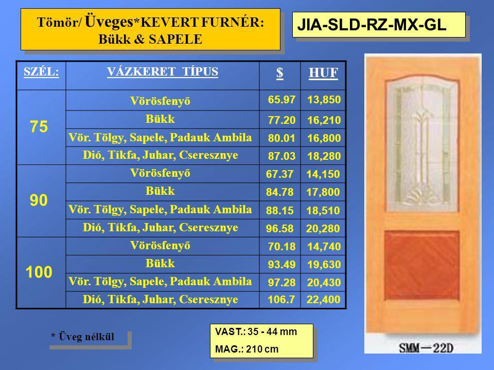 JIA-SLD-RZ-MX-GL Tömör/ Üveges *KEVERT FURNÉR: Bükk & SAPELE VAST.: 35 - 44 mm MAG.: 210 cm VAST.: 35 - 44 mm MAG.: 210 cm * Üveg nélkül SZÉL:VÁZKERET