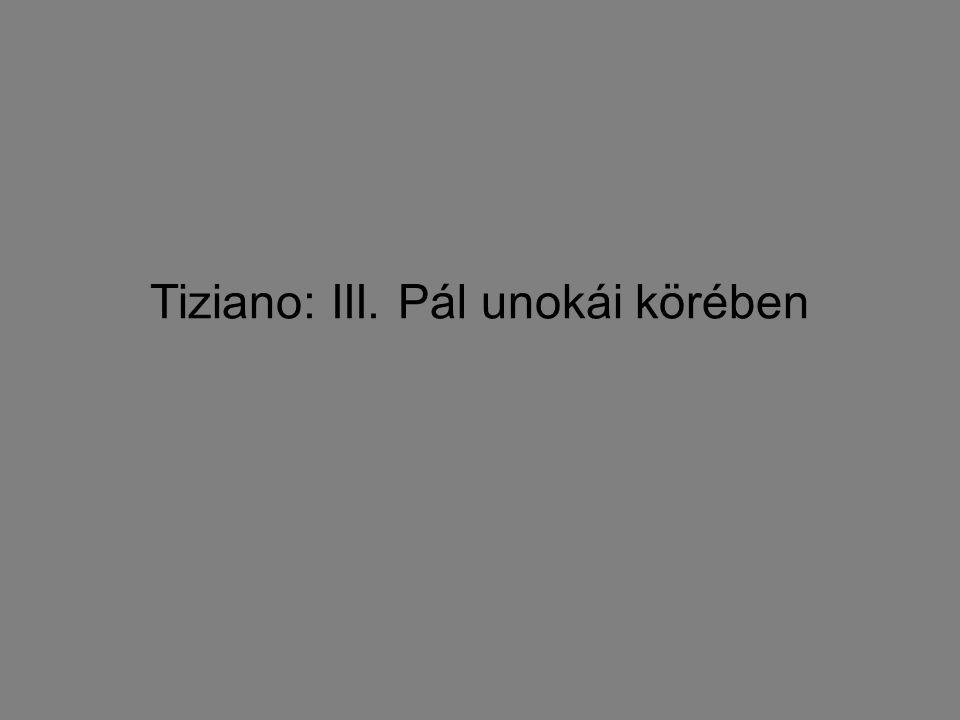 Tiziano: III. Pál unokái körében