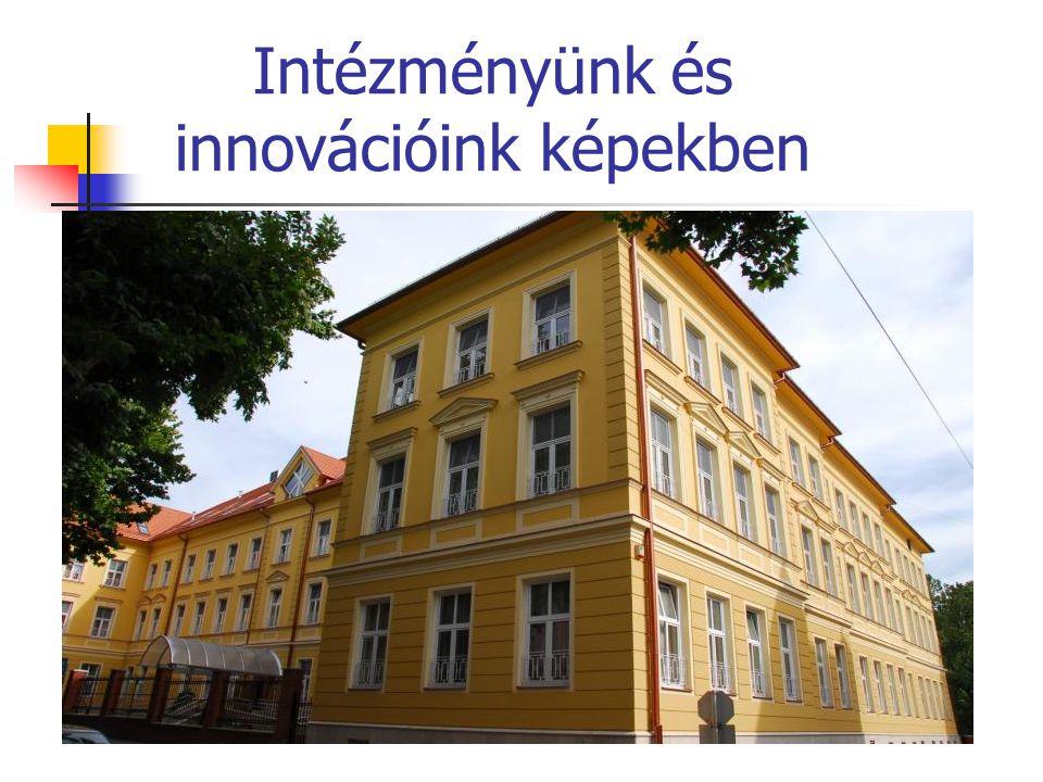 Intézményünk és innovációink képekben