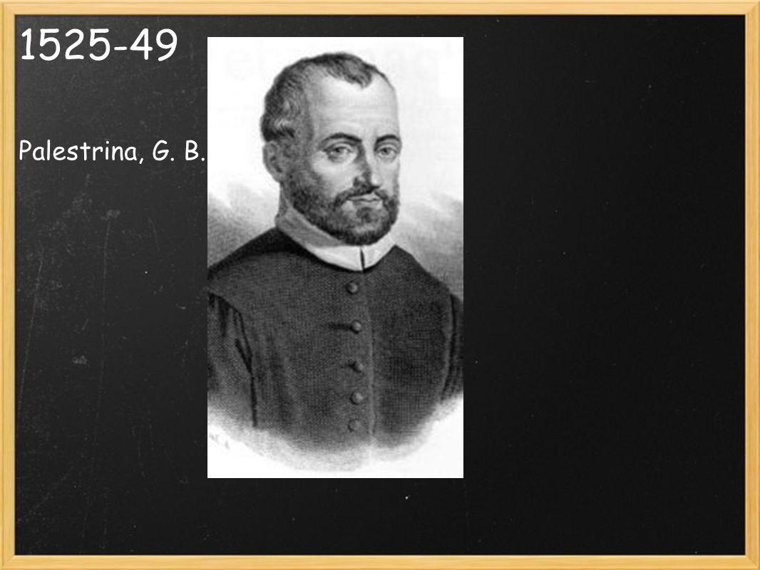 1525-49 Palestrina, G. B.