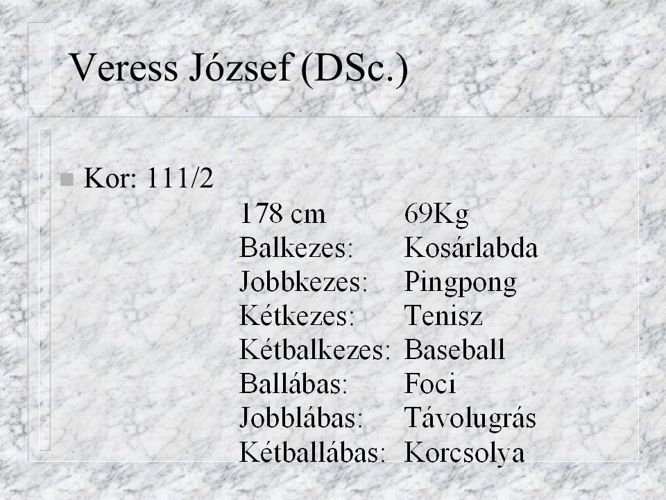 Veress József (DSc.) n Kor: 111/2