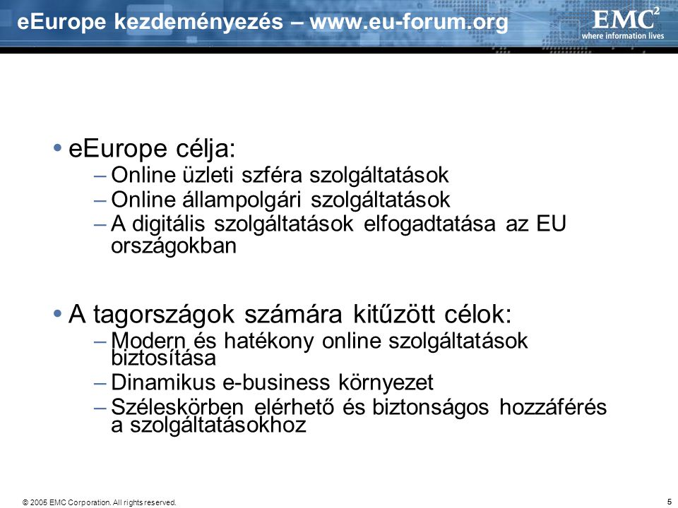 © 2005 EMC Corporation. All rights reserved. 16 Ügyintézés