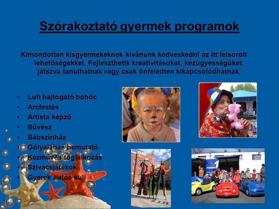 Szórakoztató gyermek programok Kimondottan kisgyermekeknek kívánunk kedveskedni az itt felsorolt lehetőségekkel.