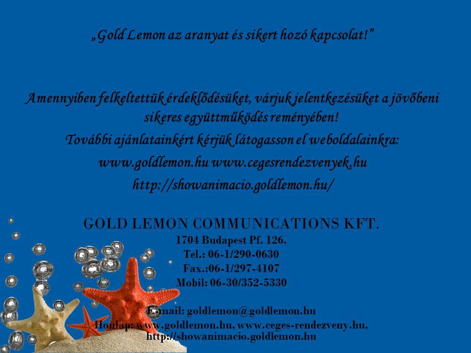 """""""Gold Lemon az aranyat és sikert hozó kapcsolat! Amennyiben felkeltettük érdeklődésüket, várjuk jelentkezésüket a jövőbeni sikeres együttműködés reményében."""