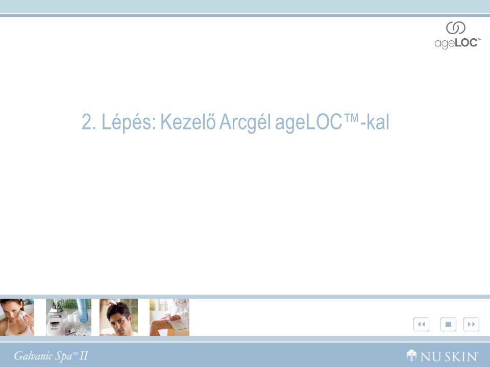 2. Lépés: Kezelő Arcgél ageLOC™-kal