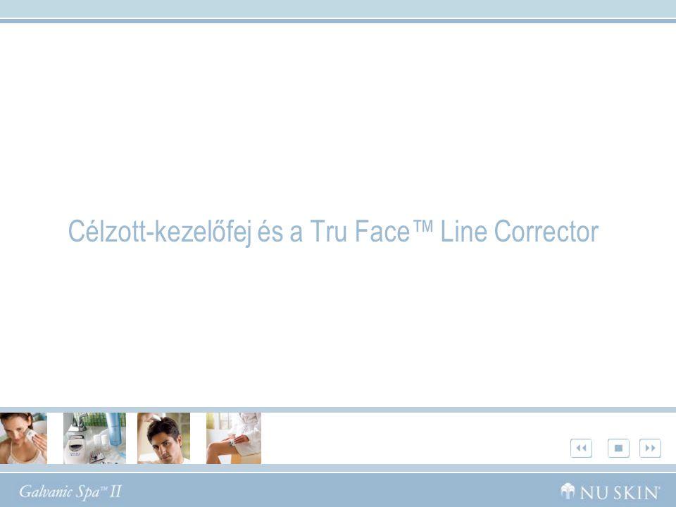 Célzott-kezelőfej és a Tru Face™ Line Corrector