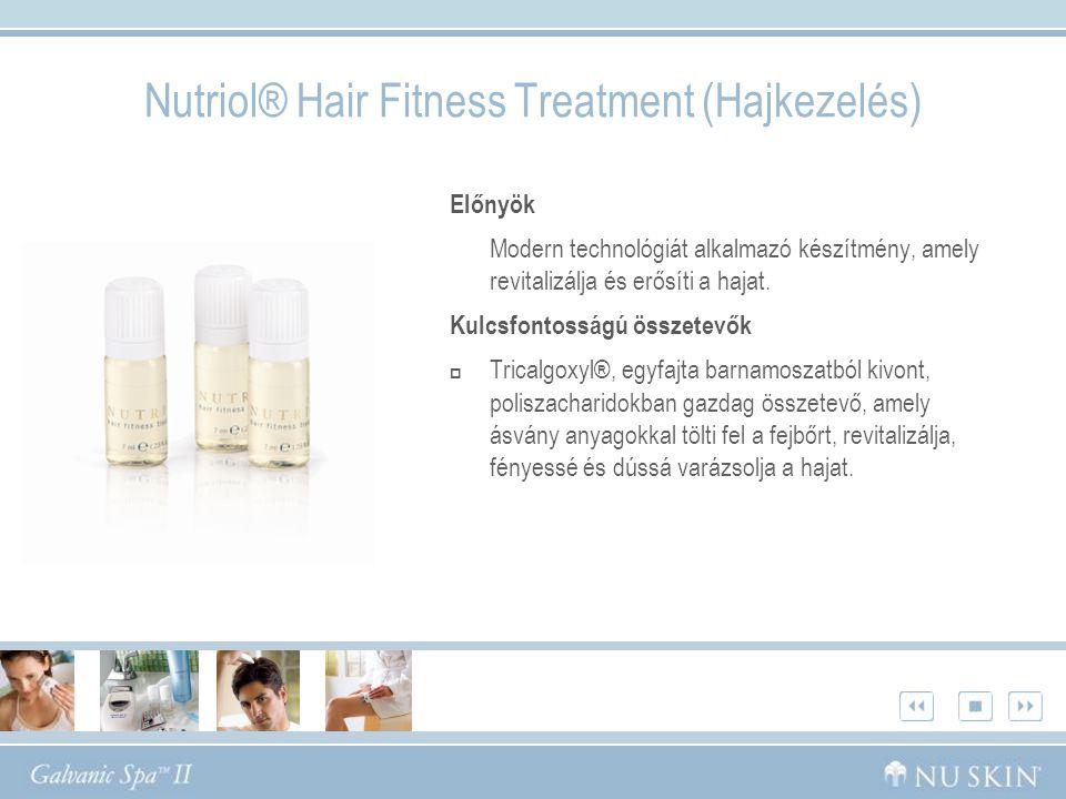 Nutriol® Hair Fitness Treatment (Hajkezelés) Előnyök Modern technológiát alkalmazó készítmény, amely revitalizálja és erősíti a hajat. Kulcsfontosságú