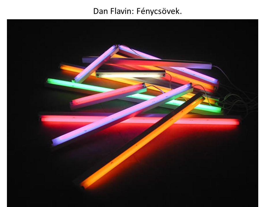 Dan Flavin: Fénycsövek.