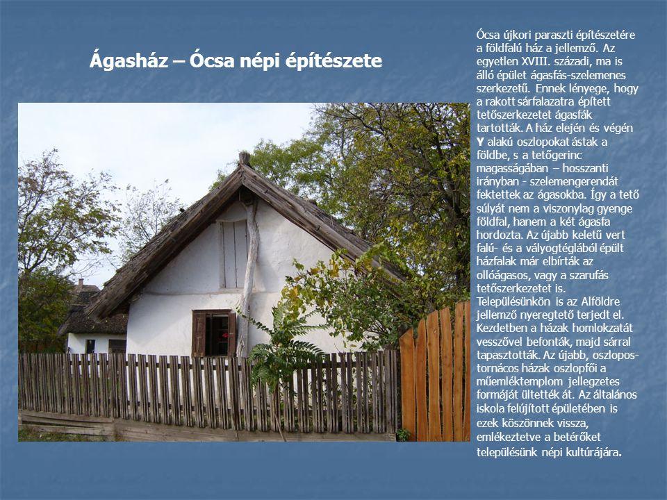 Ócsa újkori paraszti építészetére a földfalú ház a jellemző.