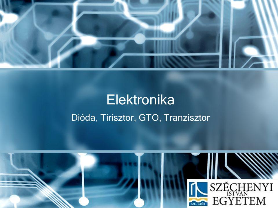 Dióda, Tirisztor, GTO, Tranzisztor Elektronika