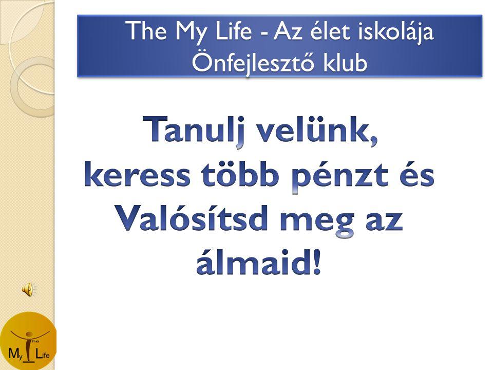 The My Life - Az élet iskolája Önfejlesztő klub
