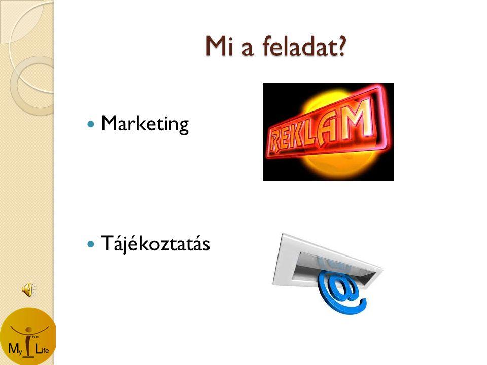 Mi a feladat  Marketing  Tájékoztatás