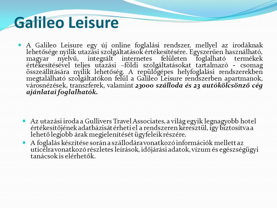 Galileo Leisure  A Galileo Leisure egy új online foglalási rendszer, mellyel az irodáknak lehetősége nyílik utazási szolgáltatások értékesítésére. Eg