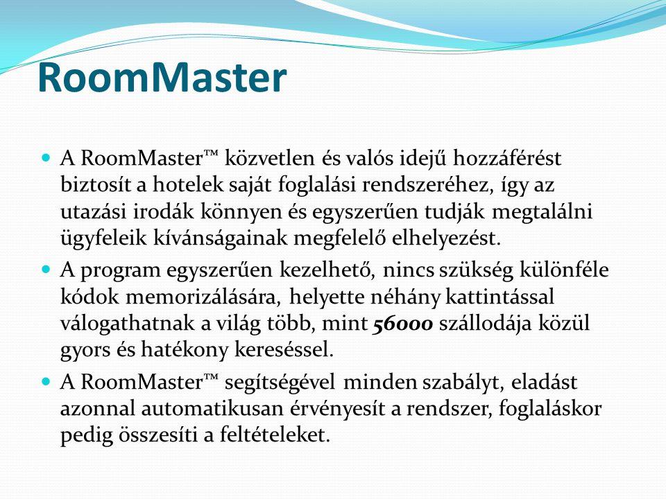 RoomMaster  A RoomMaster™ közvetlen és valós idejű hozzáférést biztosít a hotelek saját foglalási rendszeréhez, így az utazási irodák könnyen és egys
