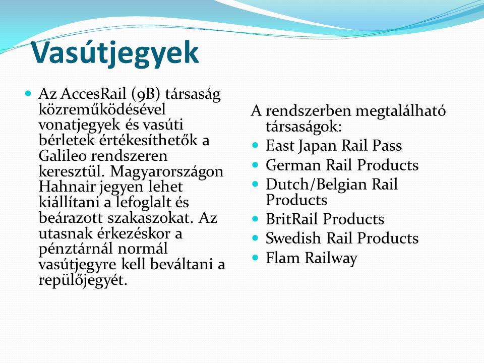Vasútjegyek  Az AccesRail (9B) társaság közreműködésével vonatjegyek és vasúti bérletek értékesíthetők a Galileo rendszeren keresztül. Magyarországon