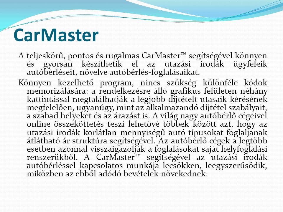 CarMaster A teljeskörű, pontos és rugalmas CarMaster™ segítségével könnyen és gyorsan készíthetik el az utazási irodák ügyfeleik autóbérléseit, növelv