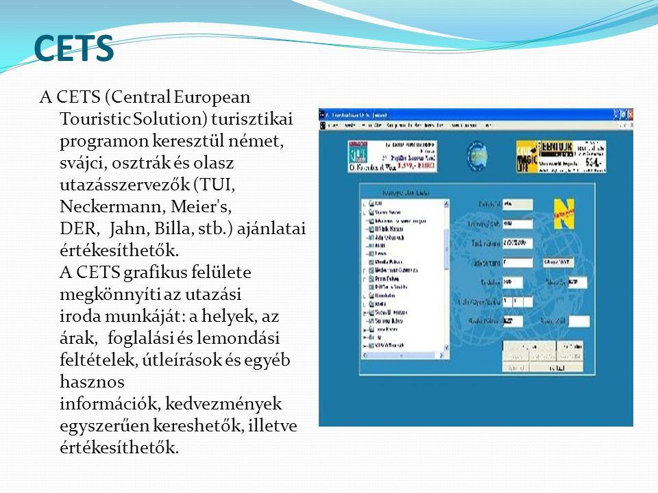 CETS A CETS (Central European Touristic Solution) turisztikai programon keresztül német, svájci, osztrák és olasz utazásszervezők (TUI, Neckermann, Me