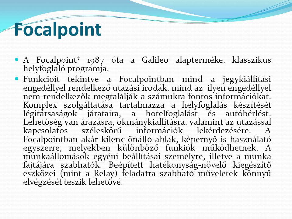 Focalpoint  A Focalpoint® 1987 óta a Galileo alapterméke, klasszikus helyfoglaló programja.  Funkcióit tekintve a Focalpointban mind a jegykiállítás