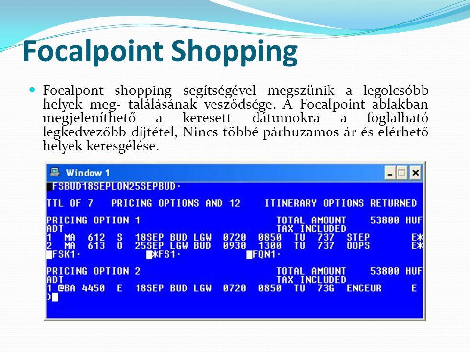 Focalpoint Shopping  Focalpont shopping segítségével megszünik a legolcsóbb helyek meg- találásának vesződsége. A Focalpoint ablakban megjeleníthető