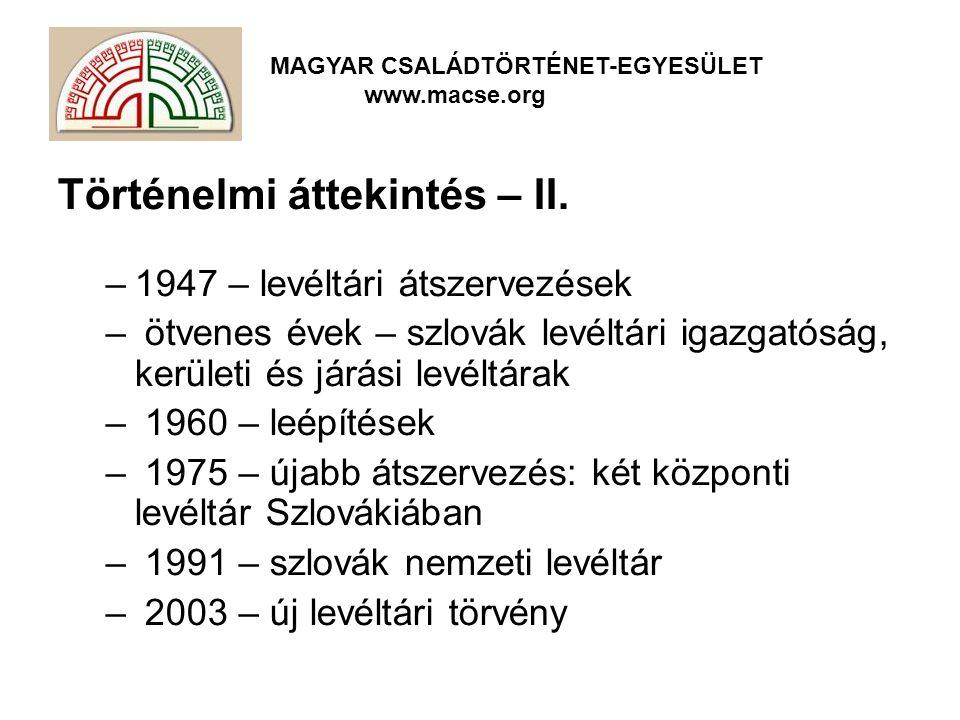 MAGYAR CSALÁDTÖRTÉNET-EGYESÜLET www.macse.org Történelmi áttekintés – II.