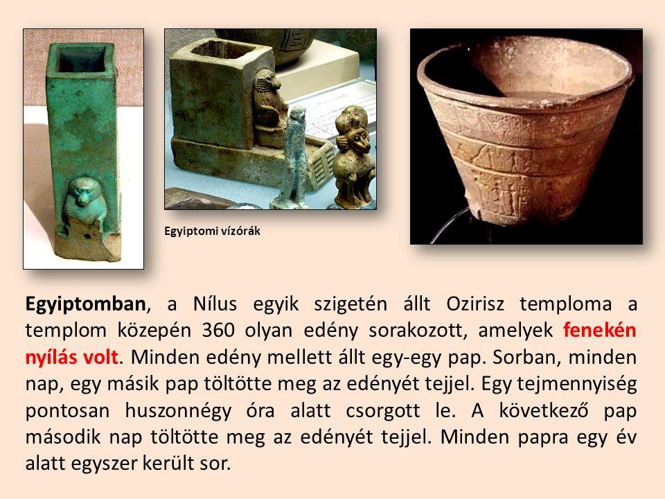 Egyiptomban, a Nílus egyik szigetén állt Ozirisz temploma a templom közepén 360 olyan edény sorakozott, amelyek fenekén nyílás volt. Minden edény mell