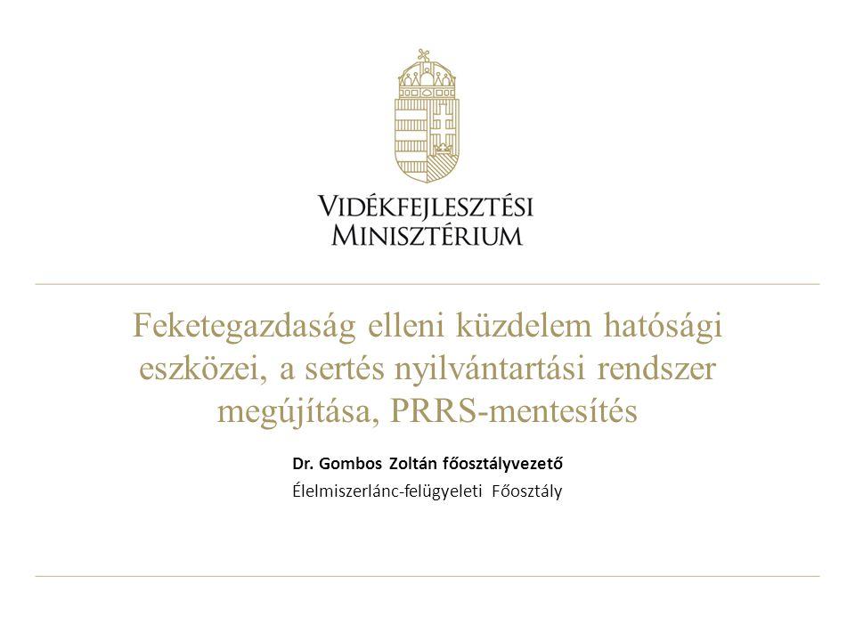 Feketegazdaság elleni küzdelem hatósági eszközei, a sertés nyilvántartási rendszer megújítása, PRRS-mentesítés Dr.