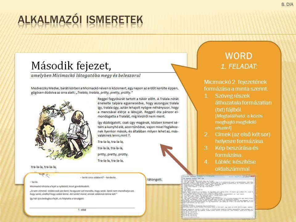 8.DIA WORD 1. FELADAT: Micimackó 2. fejezetének formázása a minta szerint.