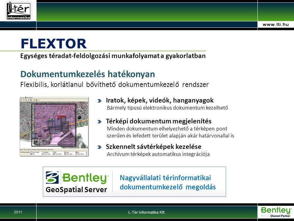 FLEXTOR Egységes téradat-feldolgozási munkafolyamat a gyakorlatban Dokumentumkezelés hatékonyan Flexibilis, korlátlanul bővíthető dokumentumkezelő ren
