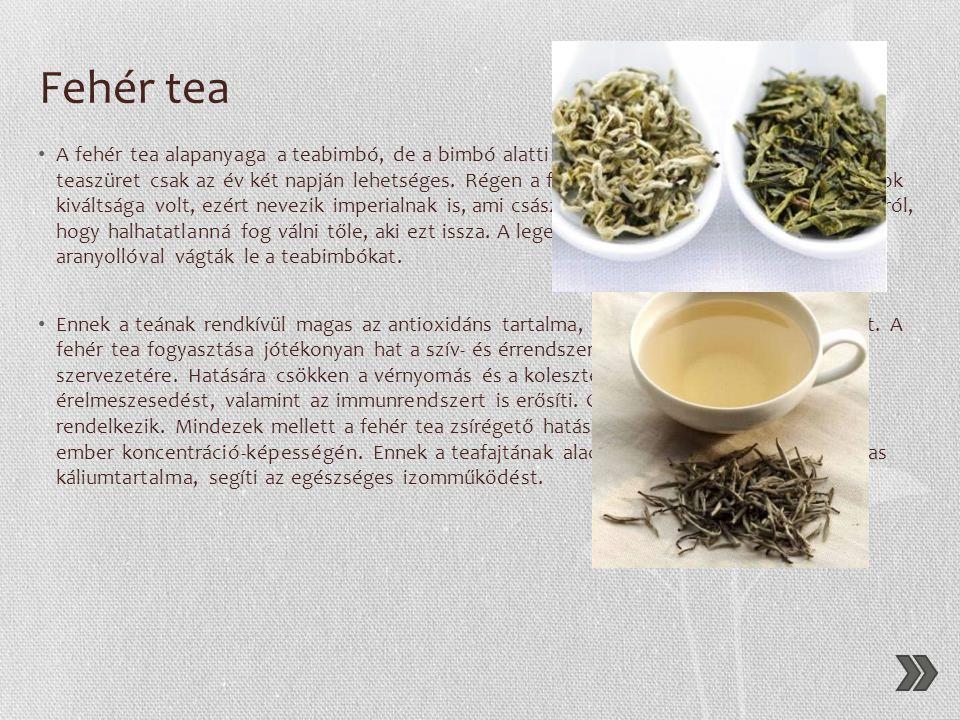 Zöld tea A fekete teával ellentétben a zöld tea nem erjesztett. Ennek eléréséhez nem sokkal a szüret után gőzöléssel, vagy melegítéssel lebontják a te