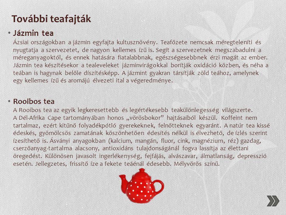 Fehér tea • A fehér tea alapanyaga a teabimbó, de a bimbó alatti első levél is felhasználható. A teaszüret csak az év két napján lehetséges. Régen a f