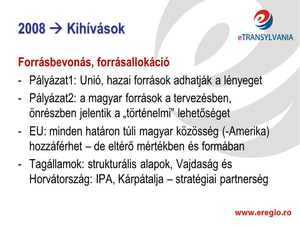 """2008  Kihívások Forrásbevonás, forrásallokáció -Pályázat1: Unió, hazai források adhatják a lényeget -Pályázat2: a magyar források a tervezésben, önrészben jelentik a """"történelmi lehetőséget -EU: minden határon túli magyar közösség (-Amerika) hozzáférhet – de eltérő mértékben és formában -Tagállamok: strukturális alapok, Vajdaság és Horvátország: IPA, Kárpátalja – stratégiai partnerség"""