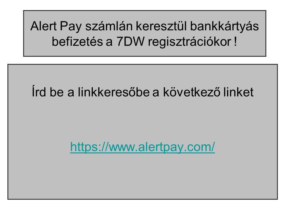 Alert Pay számlán keresztül bankkártyás befizetés a 7DW regisztrációkor .