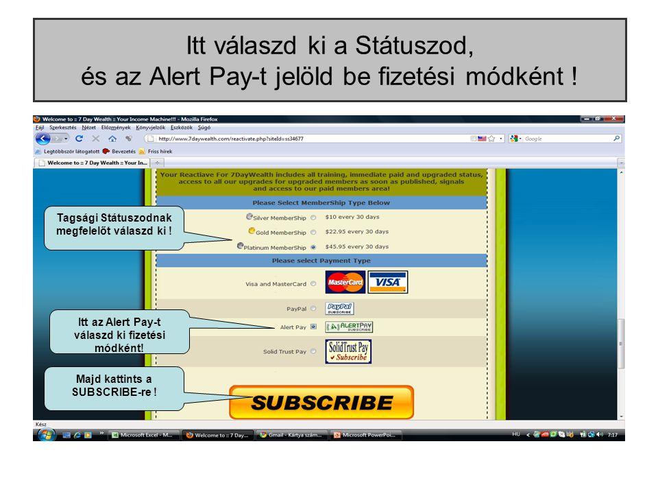 Itt válaszd ki a Státuszod, és az Alert Pay-t jelöld be fizetési módként .