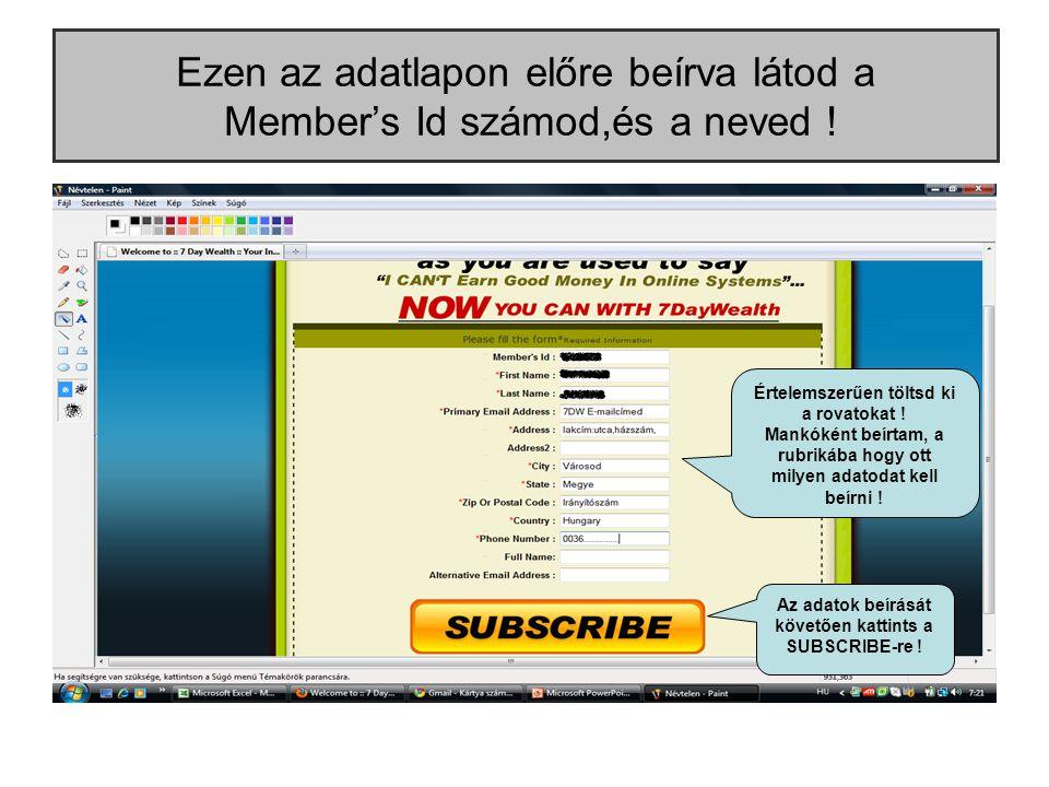 Ezen az adatlapon előre beírva látod a Member's Id számod,és a neved .