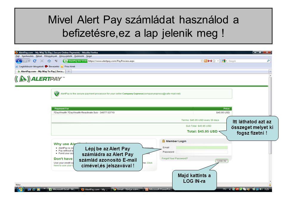 Mivel Alert Pay számládat használod a befizetésre,ez a lap jelenik meg .