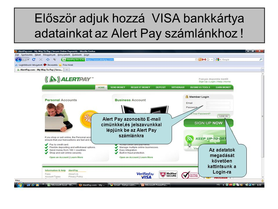 Először adjuk hozzá VISA bankkártya adatainkat az Alert Pay számlánkhoz .