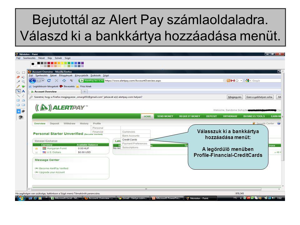 Bejutottál az Alert Pay számlaoldaladra.Válaszd ki a bankkártya hozzáadása menüt.