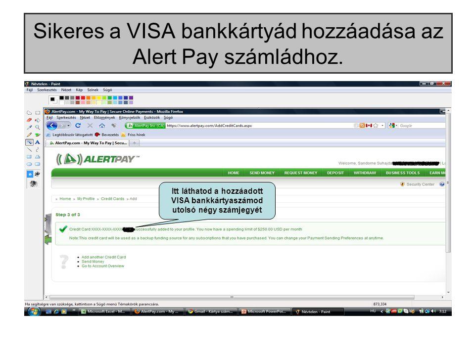 Sikeres a VISA bankkártyád hozzáadása az Alert Pay számládhoz.