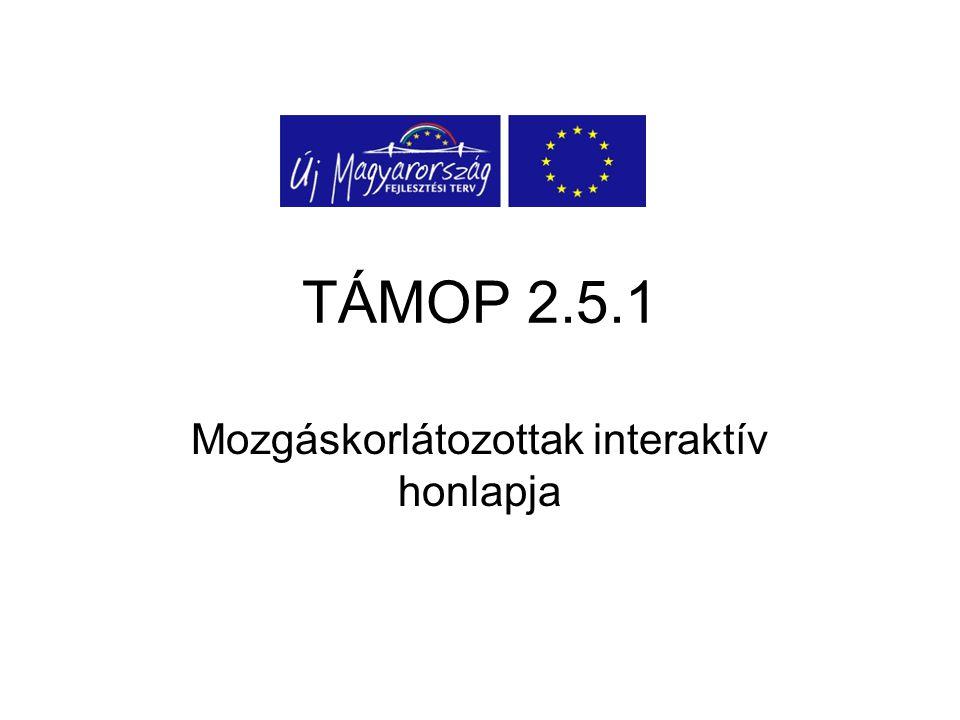 TÁMOP 2.5.1 Mozgáskorlátozottak interaktív honlapja