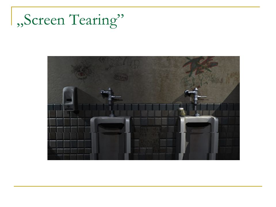"""Screen Tearing"