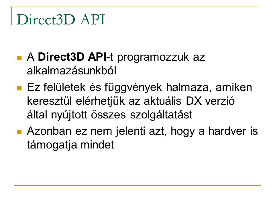 IDirect3D9::CreateDevice  HRESULT CreateDevice( UINT Adapter, D3DDEVTYPE DeviceType, HWND hFocusWindow, DWORD BehaviorFlags, D3DPRESENT_PARAMETERS * pPresParams, IDirect3DDevice9 ** ppRetDeviceInterface );  ppRetDeviceInterface: a paraméterben kapott címen lévő mutató a létrehozott Direct3D Device objektum interfészére fog mutatni.
